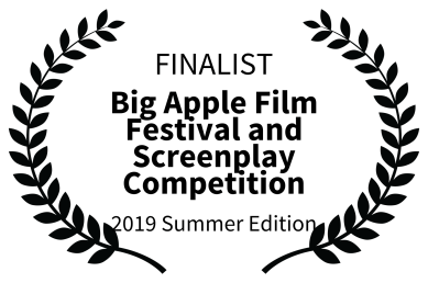 FINALIST - Big Apple Film Festival and Screenplay Competition - 2019 Summer Edition
