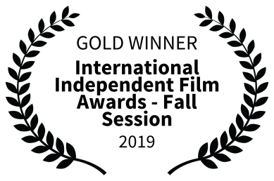 GOLD WINNER - International Independent Film Awards - Fall Session - 2019