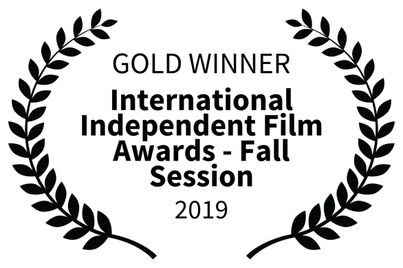 GOLD WINNER - International Independent Film Awards - Fall Session - 2019