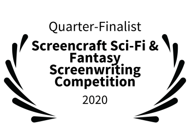 Quarter-Finalist - Screencraft Sci-Fi Fantasy Screenwriting Competition - 2020